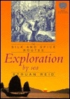Exploration by Sea (The Silk and Spice Routes)