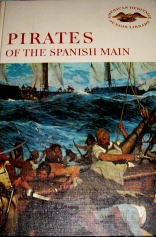 Pirates of the Spanish Main, Illustrated with Paintings, Drawings, Maps, Coins, and Weapons of the Period