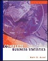 Complete Business Statistics (The Irwin/Mcgraw-Hill Series in Operations and Decision Sciences)