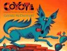 Coyote: Un cuento folclorico del sudoeste de Estados Unidos (Spanish Edition)