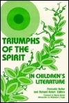 Triumphs of the Spirit in Childrens Literature