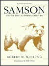 Samson : Last of the California Grizzlies (Animal Life Cycle Series)