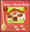 Eclairs & Brown Bears: The Young Gourmet)