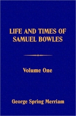 Life and Times of Samuel Bowles (Two Volumes)