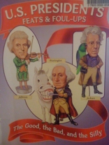 U.S. Presidents: Feats & Foul-Ups