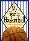 My Year in Basketball: A Sports Record Book