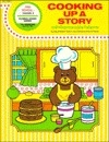Cooking Up a Story: Creative Ideas Using Original Stories and Props With Cooking Activities for Young Children/Pre-School K/Ages 3-4-5 (Flannel Boar)