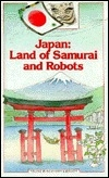 Japan: Land of Samurai and Robots