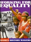 Working for Equality (Women History Makers)