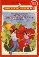 ATTACK OF THE MONSTER PLANTS (Choose Your Own Adventure, No 34)