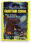 Graveyard School - The Tragic School Bus