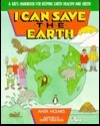 I Can Save the Earth: A Kids' Handbook for Rescuing Life on Earth