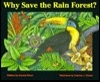 Why Save the Rain Forest?