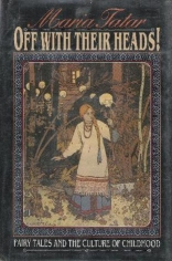 Off With Their Heads: Fairy Tales and the Culture of Childhood