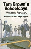 Tom Brown's School Days (Charnwood Classics)