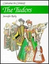 Costume in Context: The Tudors (Costume in Context Series)
