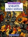 Knights and Castles (How It Was Series)