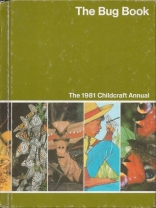 Childcraft Annual 1981: The Bug Book (The 1981 Childcraft annual)
