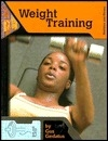 Weight Training (Nutrition and Fitness for Teens)