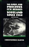 No Gods and Precious Few Heroes: Scotland Since 1914 (New History of Scotland)
