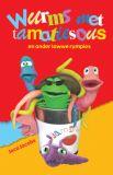 Wurms Met Tamatiesous