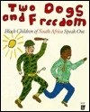 Two Dogs and Freedom: Black Children of South Africa Speak Out