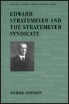 Edward Stratemeyer and the Stratemeyer Syndicate (Twayne's United States Authors)