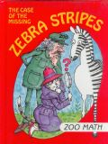 The Case of the Missing Zebra Stripes Zoo Math (I Love Math)