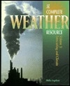 Complete Weather Resource - Volumes 1,2 & 3 (Understanding Weather-Weather Phenomena- Forecasting & Climate)
