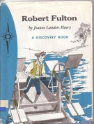 Robert Fulton, Steamboat Builder. (A Discovery book)