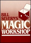 Bill Severn's Magic Workshop