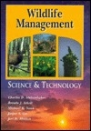 Wildlife Management: Science & Technology (Agriscience and Technology Series)