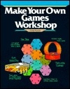 Make Your Own Games Workshop (Crafts Workshop Series)