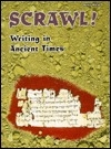 Scrawl!: Writing in Ancient Times (Buried Worlds)