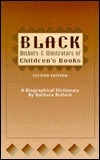 Black Authors & Illustrators of Children's Books: A Biographical Dictionary, 2nd Edition (Garland Reference Library of the Humanities, No. 1316)