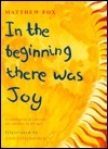 In The Beginning There Was Joy: A Celebration of Creation for Children of All Ages