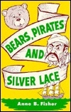 Bears, Pirates, and Silver Lace