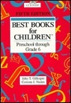 Best Books for Children: Preschool Through Grade 6 (Best Books for Children, Preschool Through Grade Six)