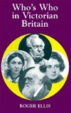 Who's Who in Victorian Britain (Whos Who in British History)