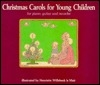 Christmas Carols for Young Children: For Piano, Guitar and Recorder