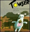 Towser and the Haunted House