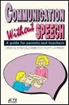 Communication Without Speech: A Guide for Parents and Teachers