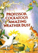Professor Cockatoo's Amazing Weather Dust