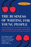 The Business of Writing for Young People (Writers' series)