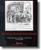 Writing British Infanticide: Child-Murder, Gender, and Print, 1722-1859