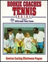 Rookie Coaches Tennis Guide (ACEP Rookie Coaches Guides)
