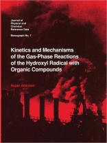 Kinetics and Mechanisms of the Gas-Phase Reactions of the Hydroxyl Radical With Organic Compounds (Jpcrd - Monographs, 1)