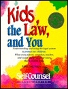 Kids the Law and You: Understanding and Using the Legal System to Protect Our Children (Self-Counsel Legal)