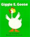 Giggle E. Goose (A Fun E. Friends Book)