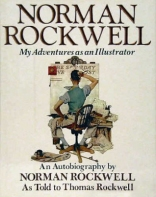 Norman Rockwell, my adventures as an illustrator: An autobiography
